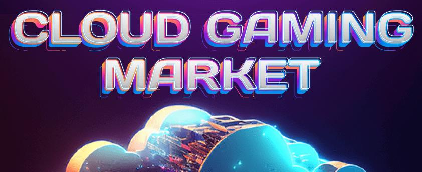 Cloud Gaming Market