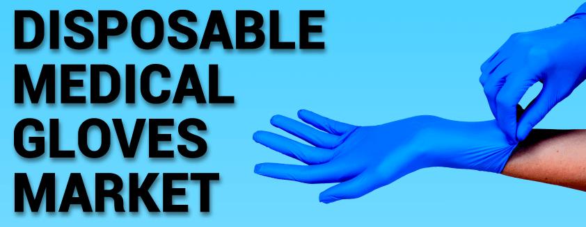 Disposable Medical Gloves Market