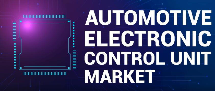 Automotive Electronic Control Unit (ECU) Market