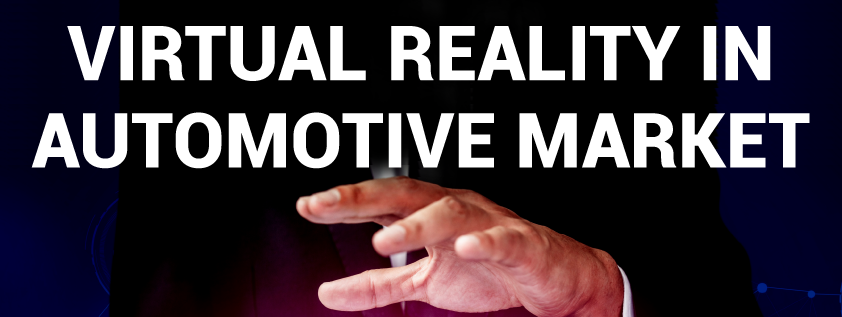 Virtual Reality (VR) in Automotive Market