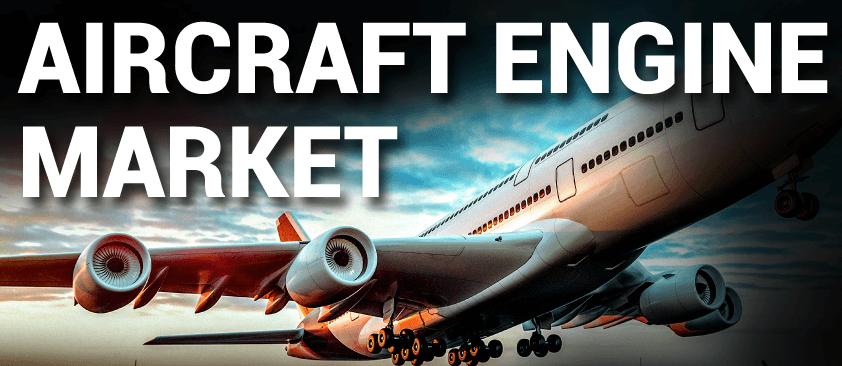 Aircraft Engine Market
