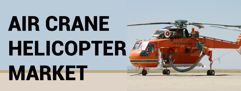 Air Crane Helicopter Market