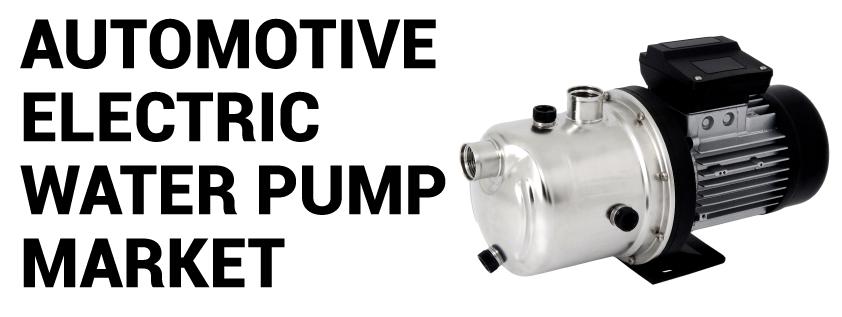 Automotive Electric Water Pump Market