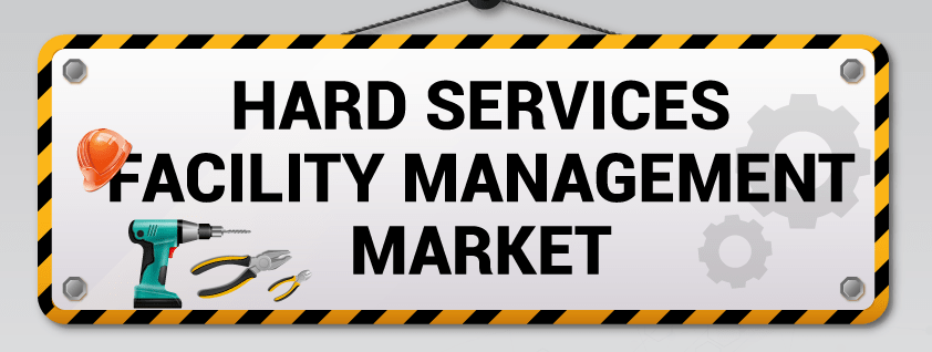 Hard Services Facility Management Market