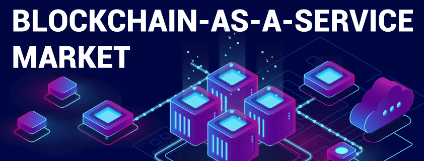 Blockchain-as-a-Service (BaaS) Market