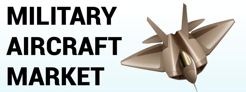 Military Aircraft Market