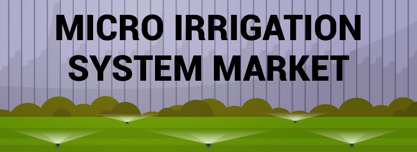 Micro Irrigation System Market