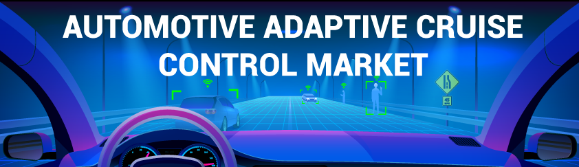 Automotive Adaptive Cruise Control (ACC) Market
