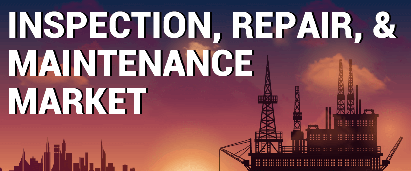 Inspection, Repair, and Maintenance Market