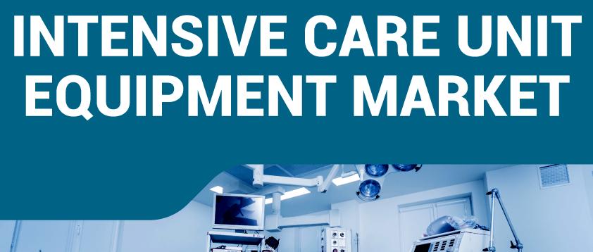 Intensive Care Unit (ICU) Equipment Market