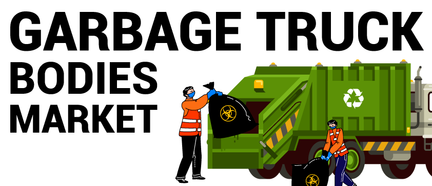 Garbage Truck Bodies Market