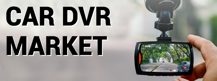 Car DVR (Digital Video Recorder) Market