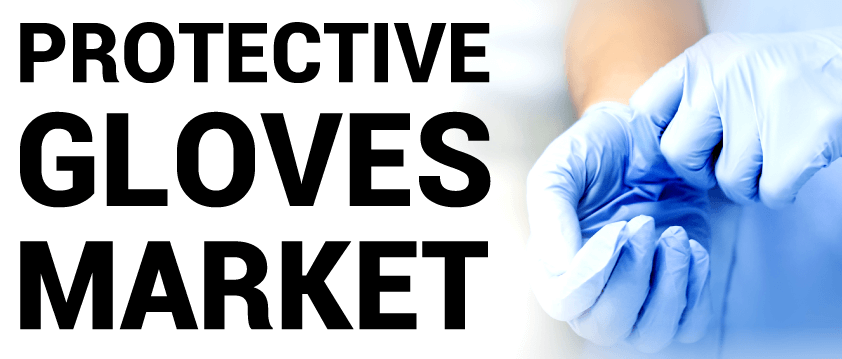 Protective Gloves Market