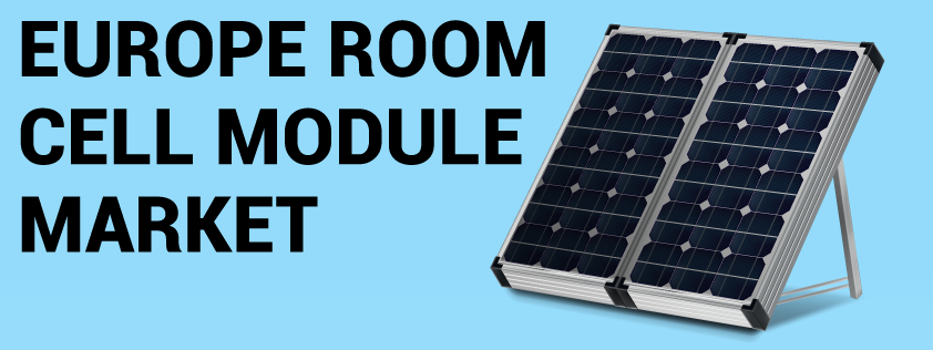 Europe Room Cell Module Market