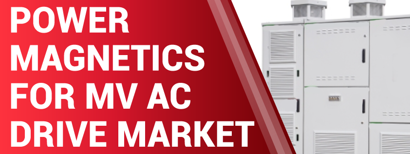 Power Magnetics for MV AC Drive Market