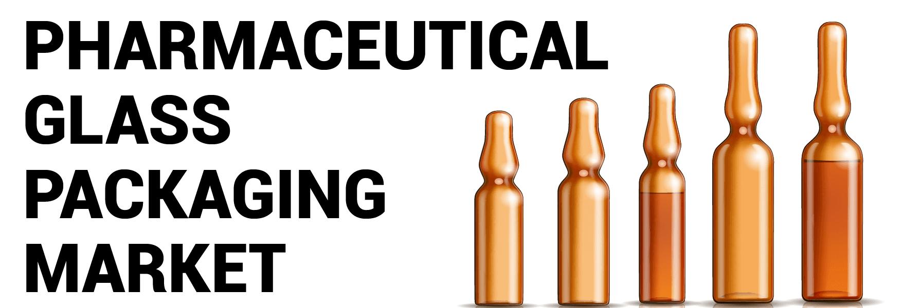 Pharmaceutical Glass Packaging Market
