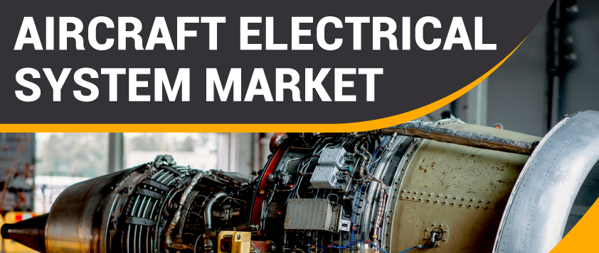 Aircraft Electrical System Market