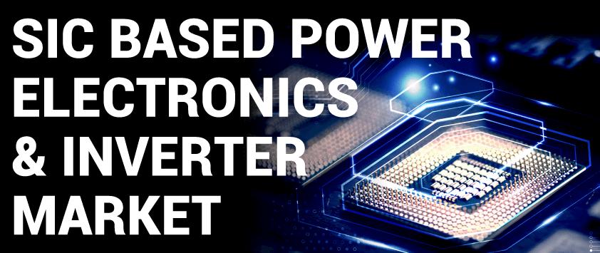 SiC Based Power Electronics and Inverter Market